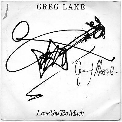 """GREG LAKE LOVE YOU TOO MUCH 7"""" SINGLE      signed by GARY MOORE"""