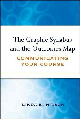 The Graphic Syllabus and the Outcomes Map: Communicating Your Course by Linda Bu