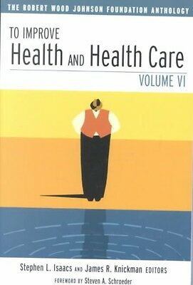 To Improve Health and Health Care by Stephen L. Isaacs Paperback Book (English)