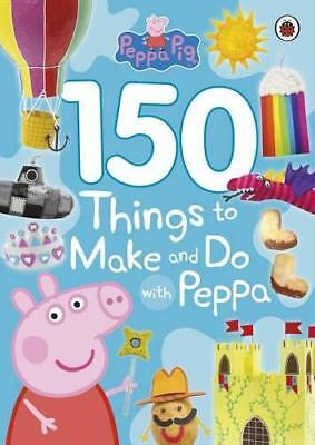 Peppa Pig: 150 Things to Make and Do with Peppa by  | Paperback Book | 978024129
