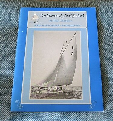 SEA CLASSICS OF NEW ZEALAND STORIES OF NZ's YACHTING PIONEERS Titchener 1981 #6a