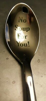 "SOUP NAZI Spoon ""No Soup For You"" Custom Spoon - SEINFELD"