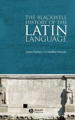 The Blackwell History of the Latin Language by James Clackson Hardcover Book (En
