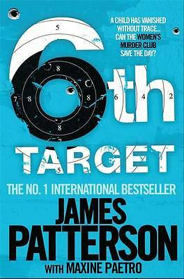The 6th Target (Womens Murder Club 6), James Patterson, New