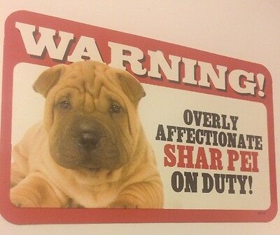 """Warning Overly Affectionate Shar Pei On Duty Wall Beware Sign 5"""" x 8"""" Dog D3"""