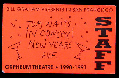 Tom Waits  New Years Eve 1990 Orpheum Theatre Staff San Francisco Backstage Pass