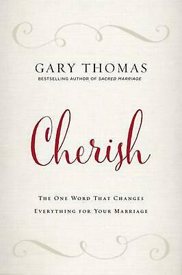 Cherish: The One Word That Changes Everything for Your Marriage by Gary L. Thoma