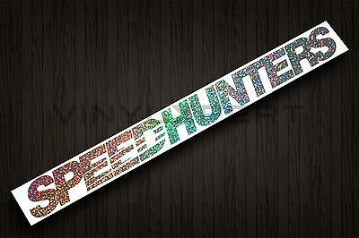 "SPEEDHUNTERS 40"" inches GLITTER DECAL STICKER WINDSHIELD FATLACE ILLEST CANIBEAT"