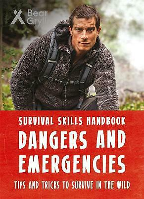 Bear Grylls Survival Skills Handbook: Dangers and Emergencies by Bear Grylls Pap