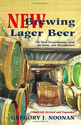 New Brewing Lager Beer: The Most Comprehensive Book for Home and Microbrewers-Gr