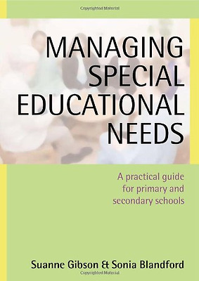 Managing Special Educational Needs: A Practical Guide for Primary and Secondary