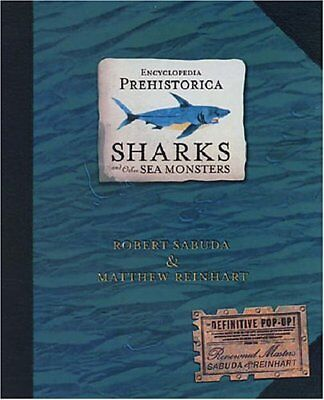 Encyclopedia Prehistorica: Sharks and Other Sea Monsters-Robert Sabuda, Matthew