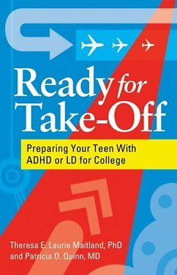 Ready for Take-off: Preparing Your Teen with ADHD or LD for College-Theresa E. L
