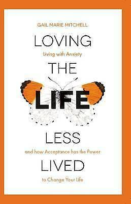 Loving the Life Less Lived, Mitchell Gail | Paperback Book | 9781910453261 | NEW