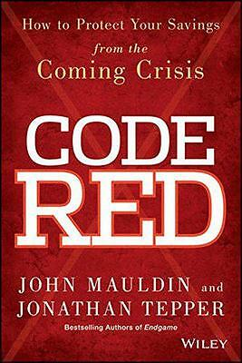 Code Red: How to Protect Your Savings from the Coming Crisis, Tepper, Jonathan,