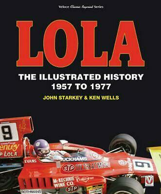 Lola: The Illustrated History 1957 to 1977 by John Starkey Paperback Book Free S