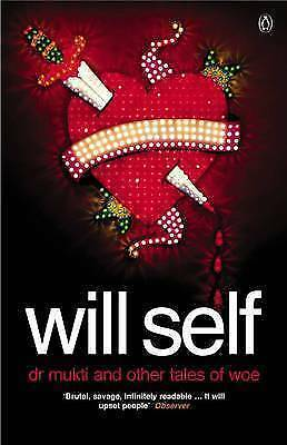 Dr Mukti and Other Tales of Woe, Self, Will | Paperback Book | Very Good | 97801