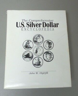 """COMPREHENSIVE U.S. SILVER DOLLAR ENCYCLOPEDIA"" Reference Book, John W. Highfill"