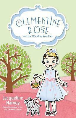 Clementine Rose and the Wedding Wobbles 13 by Jacqueline Harvey Paperback Book F