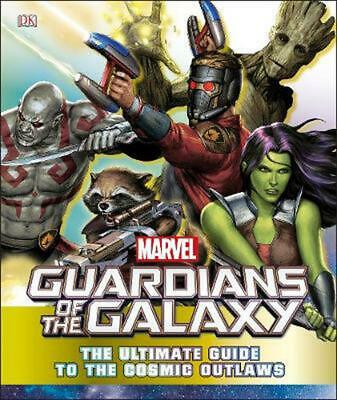 Marvel Guardians of the Galaxy The Ultimate Guide to the Cosmic Outlaws by Nick