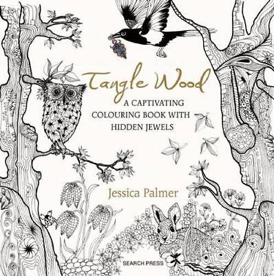 Tangle Wood: A Captivating Colouring Book with Hidden Jewels by Jessica Palmer |
