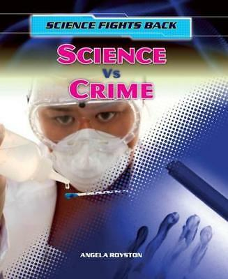 Science vs Crime (Science Fights Back) by Royston, Angela | Hardcover Book | 978