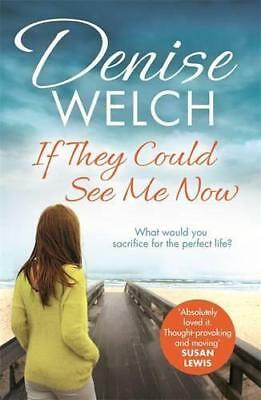 If They Could See Me Now, Welch, Denise | Paperback Book | 9780751562330 | NEW