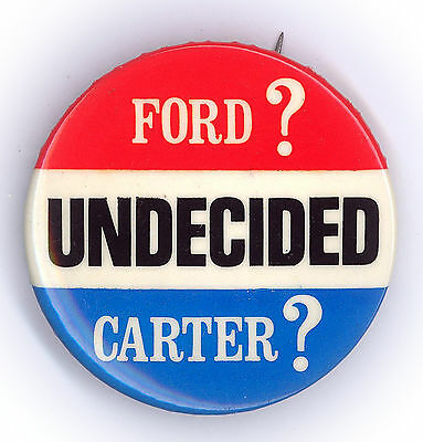 "Scarce  ~ "" FORD?  CARTER?  UNDECIDED ""  ~  1976 Campaign Button"