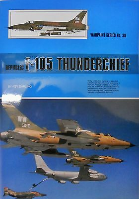 Warpaint Series No.38 - Republic F-105 Thunderchief       36 Pages    Book