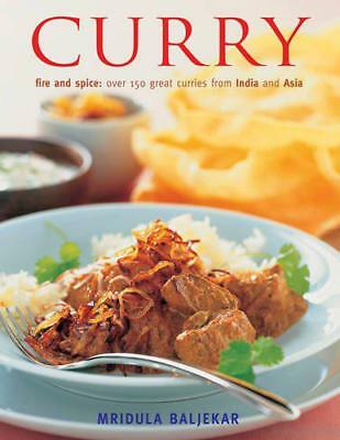 Curry: Fire and Spice: Over 150 Great Curries from India and Asia by Mridula Bal