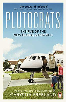 Plutocrats: The Rise of the New Global Super-Rich by Freeland, Chrystia | Paperb