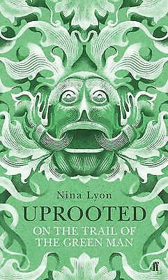 Uprooted: On the Trail of the Green Man, Lyon, Nina, New