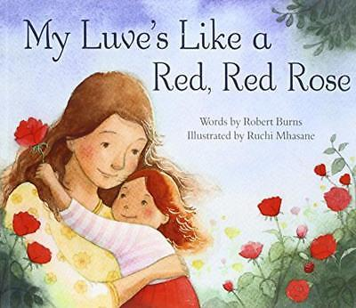 My Luve's Like a Red, Red Rose (Picture Kelpies) by Burns, Robert | Paperback Bo