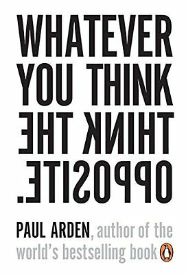 Whatever You Think, Think the Opposite, Arden, Paul | Paperback Book | 978014102