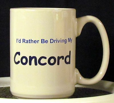 Concord - - - I'd Rather Be Driving My Concord Coffee Mug - - - AMC **