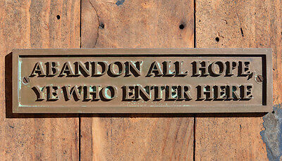 """""""ABANDON ALL HOPE, YE WHO ENTER HERE"""" Funny New Bronze Resin Door or Gate Sign"""