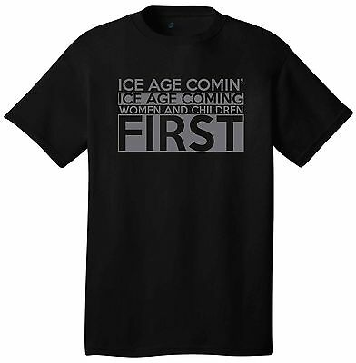 Ice Age Coming Women And Children First T-Shirt Political Activist Climate Shift
