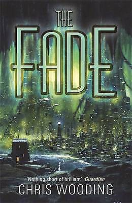 The Fade (Gollancz S.F.), Chris Wooding, New