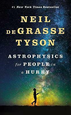 Astrophysics for People in a Hurry by Neil deGrasse Tyson Hardcover Book Free Sh