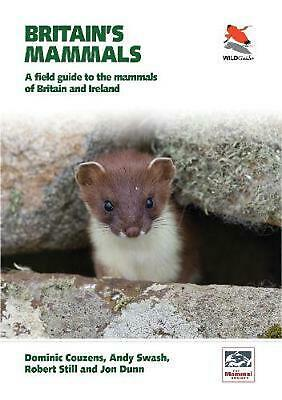 Britain's Mammals: A Field Guide to the Mammals of Britain and Ireland by Domini