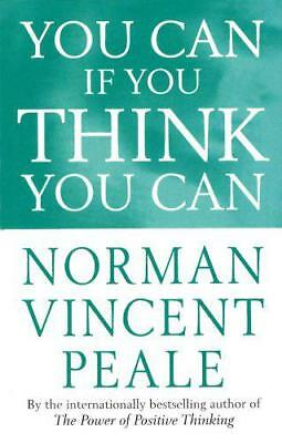 You Can If You Think You Can (Personal development) by Norman Vincent Peale | Pa