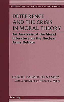 Deterrence and the Crisis in Moral Theory: An Analysis of the Moral Literature
