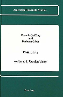 Possibility: An Essay in Utopian Vision,HC,Francis Golffing - NEW