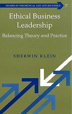 Ethical Business Leadership: Balancing Theory and Practice,HB,Sherwin Klein - N