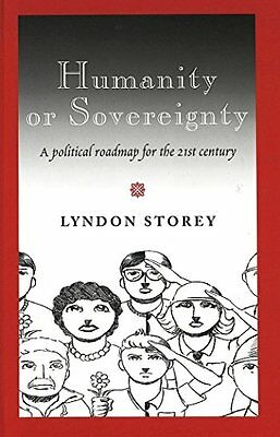 Humanity or Sovereignty: A Political Roadmap for the 21st Century,HB,Lyndon Sto
