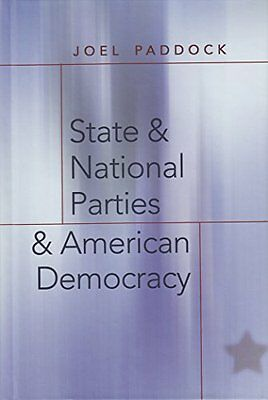 State and National Parties and American Democracy,HB,Joel Paddock, Steven E. Sc