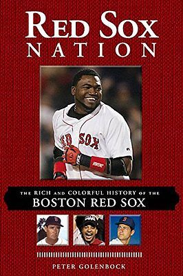 Red Sox Nation: The Rich and Colorful History of the Boston Red Sox,PB- NEW