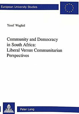 Community and Democracy in South Africa: Liberal versus Communitarian Perspecti