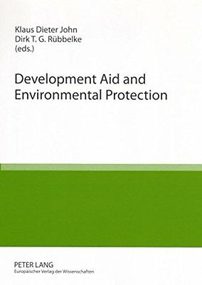 Development Aid and Environmental Protection: Conference Volume of the 4th Chem