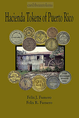 Hacienda Tokens of Puerto Rico by Felix J. Fumero and Felix R. Fumero (Catalog)